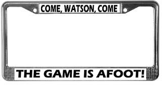 Come, Watson, come! The game is afoot!