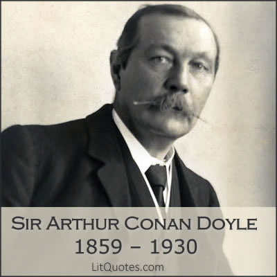 sir arthur conan doyle Sir arthur conan doyle created one of the most popular fictional characters in  modern literature, the detective sherlock holmes doyle was.