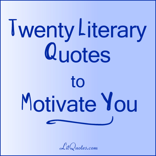 20 Literary Quotes to Motivate You