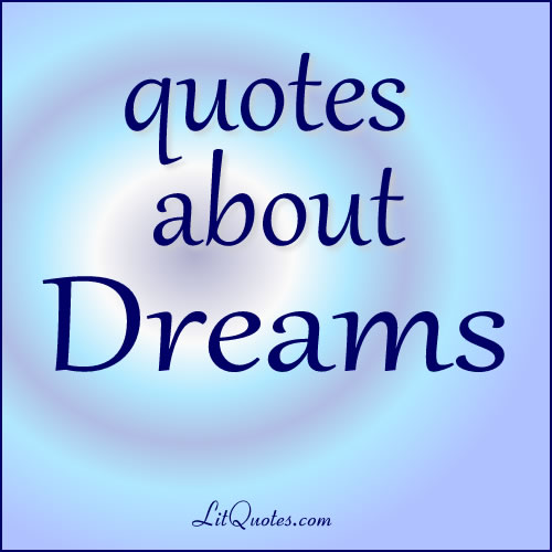 60 Dream Quotes From Literature LitQuotes Blog New Dream Quotes